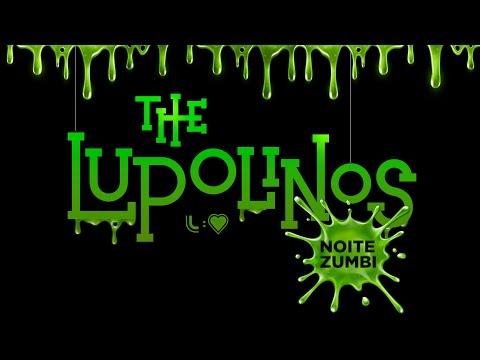 The Lupolinos em: Noite Zumbi