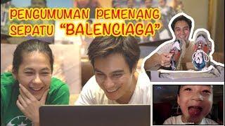 REACTION PART 2 , TUNGGULAH HARI PEMBALASAN !! PENGUMUMAN PEMENANG BALENCIAGA !! CONGRATSS !!