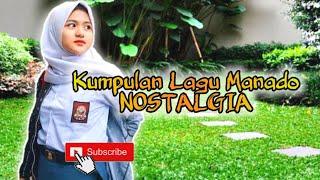 Kumpulan Lagu Manado NOSTALGIA