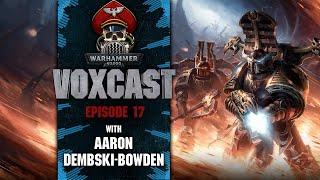 VoxCast – Episode 17: Aaron Dembski-Bowden