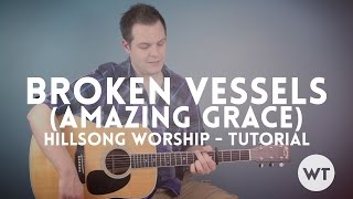 Broken Vessels (Amazing Grace) - Hillsong Worship - Tutorial