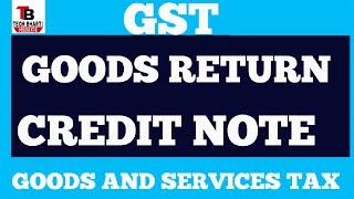GOODS RETURN IN GST || CREDIT NOTE IN GST || HINDI || TECH BHARTI ||