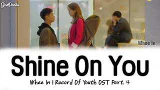 [Sub Indo] WheeIn (Mamamoo) - Shine On You | Record Of Youth OST Part 4 (Han_Rom_Ina)