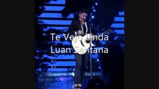 Te Vejo Linda - Luan Santana