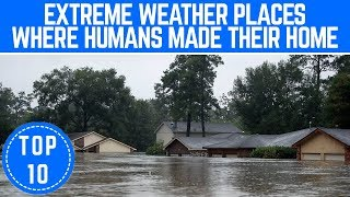 (0.07 MB) Top 10 Insane Places People Live that have the most EXTREME and Dangerous Weather - TTC Mp3