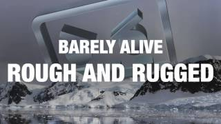 Barely Alive - Rough And Rugged