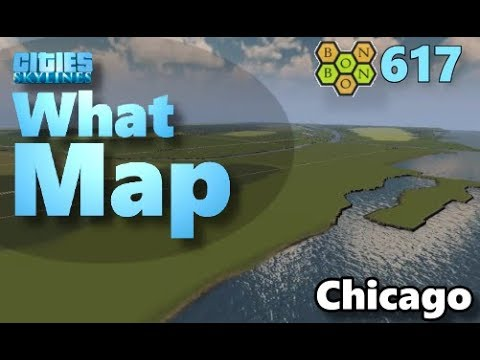 Cities Skylines - What Map - Map Review 617 - Chicago