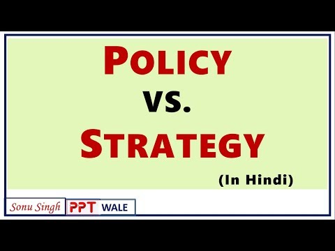 POLICY VS. STRATEGY