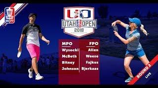 Round Two 2018 Utah Open - FPO & MPO Coverage
