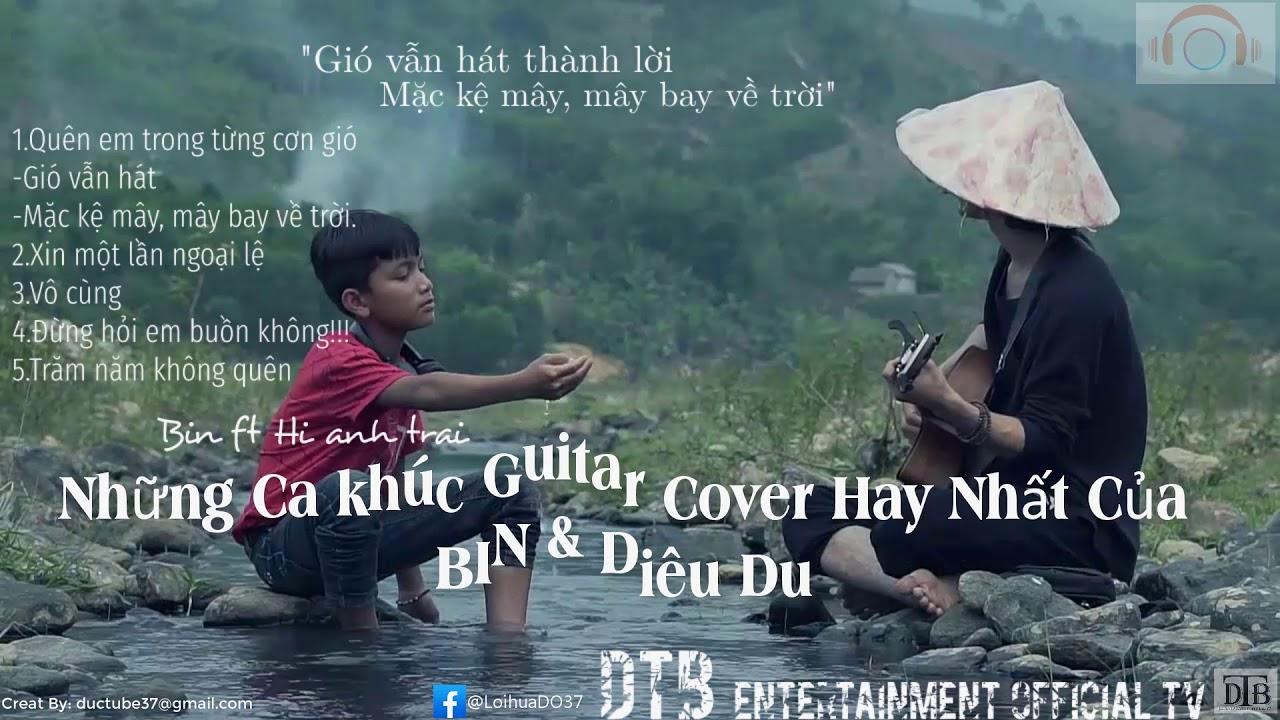 Những bài hát cover guitar hay nhất của BIN & Diêu Du || Hianhtrai || Playlist hot năm 2019