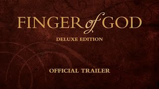 Finger of God Deluxe Edition Trailer