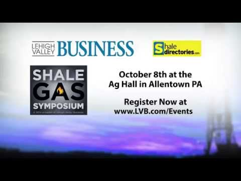The Lehigh Valley Business and Shale Directories are pleased to present the Shale Gas Symposium