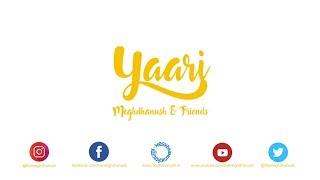 Yaari   Meghdhanush and Friends