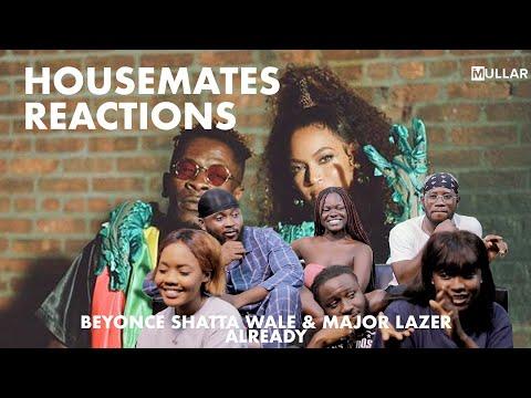 Beyoncé, Shatta Wale, Major Lazer – ALREADY   Housemates Reaction