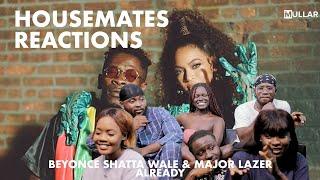 Beyoncé, Shatta Wale, MaĴor Lazer – ALREADY | Housemates Reaction