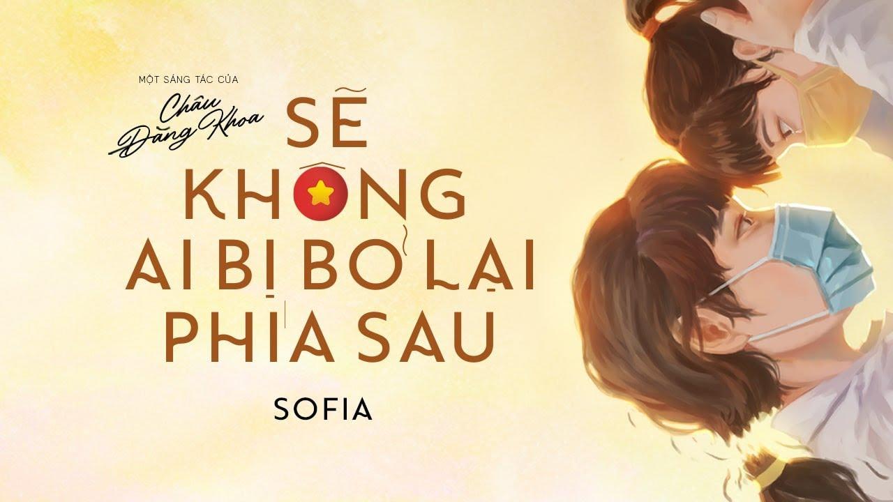 Download Sẽ Không Ai Bị Bỏ Lại Phía Sau - Sofia x Châu Đăng Khoa | Official Music Video