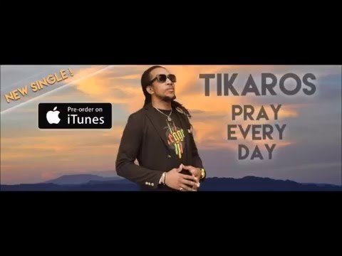 Tikaros - Pray Every Day (2016 By MacLes Music Factory)