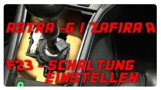 Astra G / Zafira A F23 - Schaltung einstellen