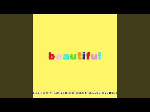 Beautiful (feat. Camila Cabello) (Bazzi Vs. Hook N' Sling's Spectrums Remix)
