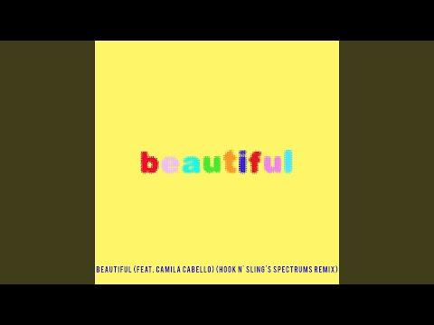 Beautiful (feat. Camila Cabello) (Bazzi Vs. Hook N' Sling's Spectrums Remix)