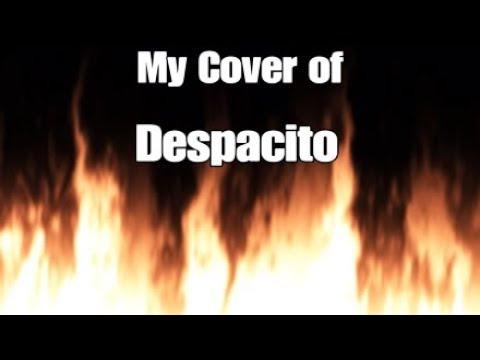 My Cover of Despacito