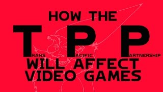 The TPP Effect On The Video Game Industry | Feature Creep Unabridged