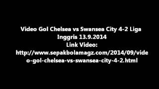 Video Gol Chelsea Vs Swansea City 4-2 Liga Inggris 13.9.2014