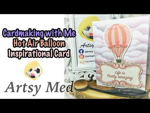 Hot Air Balloon Inspirational Card |Cardmaking With Me |  Using Cloud Stencil | Artsy Med