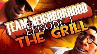 Team Neighborhood - Episode 1 - The Grill