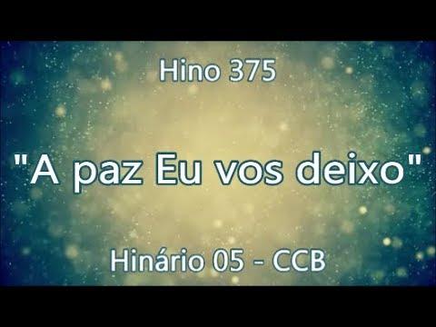 Hino 375 A Paz Eu Vos Deixo H05 Ccb Youtube