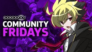 COME FIGHT US IN Under Night In-Birth Exe: Late[St] | GameSpot Community Fridays