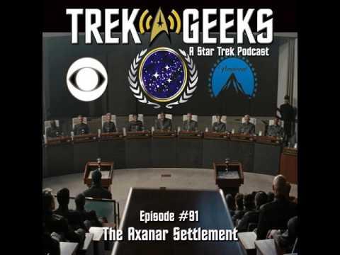 Trek Geeks: A Star Trek Podcast #091 - The Axanar Settlement
