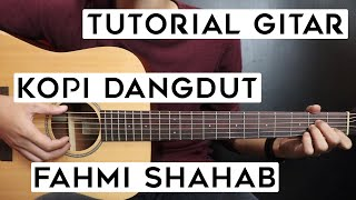 Download lagu (Tutorial Gitar) FAHMI SHAHAB - Kopi Dangdut   Lengkap Dan Mudah