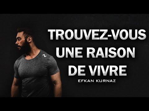 TROUVEZ-VOUS UNE RAISON DE VIVRE - EFKAN KURNAZ