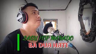 BA DUA HATI   LAGU POP MANADO   COVER : FERDY L