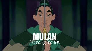 Mulan never gives up