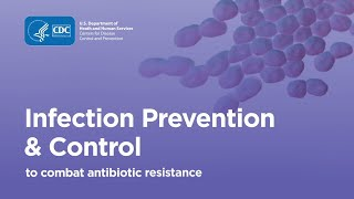 Combating Antibiotic Resistance: Infection Prevention & Control