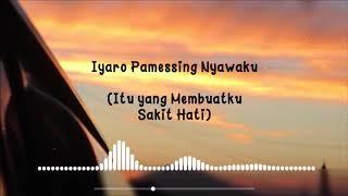Lagu Bugis Sedih Ditinggal Kekasih ~ Bottingmu Paterrika'  - A  Isma Ibrahim Lirik dan Terjemahan