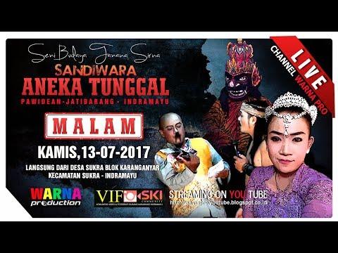 SIARAN LANGSUNG ANEKA TUNGGAL PART MALAM EDISI: 13-07-2017 LIVE IN SUKRAWETAN - INDRAMAYU