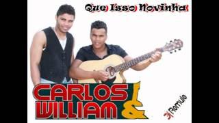 Carlos e William - Que Isso Novinha  (Oficial 2013)