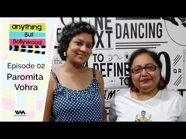 Anything But Bollywood Ep. 02: Paromita Vohra