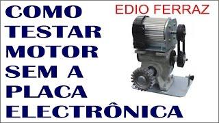 COMO TESTAR O MOTOR  DE PORTÃO SEM A PLACA ELETRÔNICA. (25)