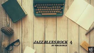 JAZZ BLUES ROCK SET#4 2017 BY MRGEORGE