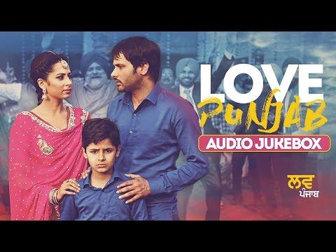 Love Punjab | Full Song Audio Jukebox | Amrinder Gill