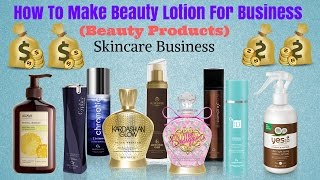 How to make lotions to sell | Making beauty products to sell | beauty products business