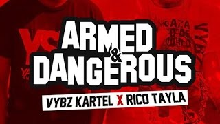 Vybz Kartel x Rico Tayla - Armed & Dangerous - January 2016