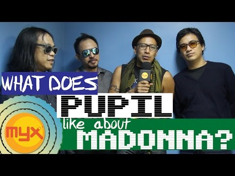 What Does PUPIL Like About MADONNA?