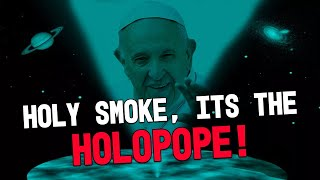 Holy Smoke, Is That A Holo-Pope?
