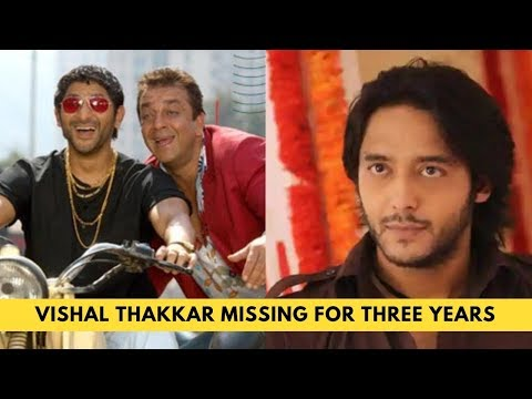 'Munna Bhai MBBS' actor Vishal Thakkar missing for three years Mp3