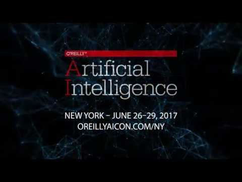The O'Reilly Artificial Intelligence Conference 2017 - New York, NY